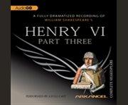 William Shakespeare's Henry VI. Part three cover image
