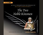 William Shakespeare's The two noble kinsmen cover image