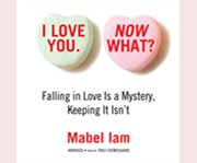 I love you. now what? cover image