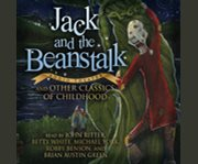 Jack and the beanstalk and other classics of childhood cover image