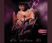 Bulletproof love cover image