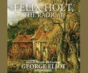 Felix holt, the radical cover image