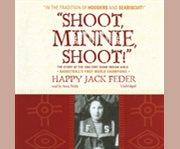 Shoot, minnie, shoot! cover image