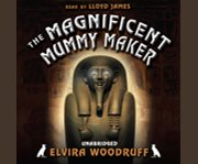 The magnificent mummy maker cover image