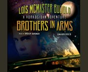 Brothers in arms a Miles Vorkosigan adventure cover image