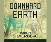 Downward to the earth cover image