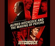 Alfred hitchcock and the making of psycho cover image