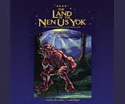 The land of the nen-us-yok cover image