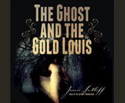 The ghost and the gold louis cover image