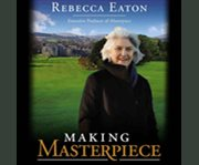 Making masterpiece 25 years behind the scenes at Masterpiece theatre and Mystery! on PBS cover image