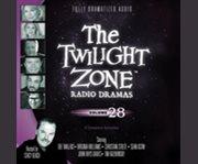 The twilight zone radio dramas. Volume 28 6 complete episodes cover image