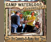 The Camp Waterlogg chronicles. 7 the best of the Comedy-o-rama hour, season 6 cover image