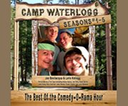 Camp Waterlogg. Seasons #1-5 the best of the comedy-o-rama hour cover image