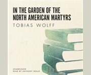 In the garden of the North American martyrs cover image