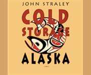 Cold Storage, Alaska a novel cover image