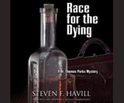 Race for the dying a Dr. Thomas Parks mystery cover image