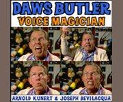 Daws Butler voice magician cover image