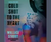 Cold shot to the heart a Crissa Stone novel cover image