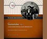 Gunsmoke. Vol. 1 12 half-hour original radio broadcasts cover image