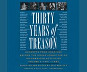 Thirty years of treason. Volume 2 excerpts from hearings before the House Committee on Un-American Activities, 1951-1952 cover image