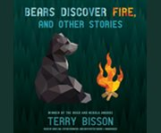 Bears discover fire, and other stories cover image