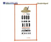 The Good Lord Bird Streaming Audiobook East Lansing Public