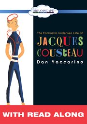 The fantastic undersea life of Jacques Cousteau cover image