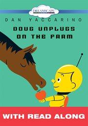 Doug unplugs on the farm cover image