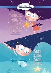 Twinkle, twinkle, little star ; Star light, star bright cover image
