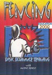 Fencing - Basic Beginner Training With Michael Bradley