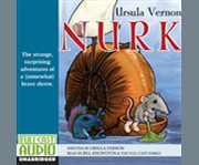 Nurk the strange, surprising adventures of a (somewhat) brave shrew cover image