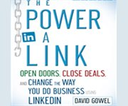 The power of a link open doors, close deals, and change the way you do business using LinkedIn cover image