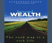 Beyond wealth the road map to a rich life cover image
