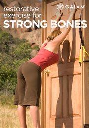 Restorative Exercise for Strong Bones