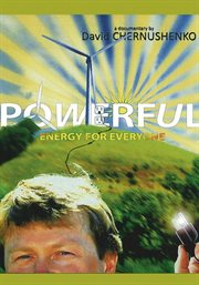 Powerful energy for everyone : [a documentary cover image