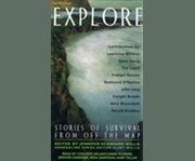 Explore: stories of survival from off the map cover image