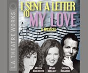 I sent a letter to my love a musical cover image