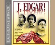 J. Edgar! a musical comedy cover image