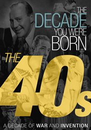 The decade you were born. The 40s cover image