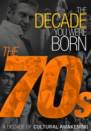 The decade you were born. The 70s cover image