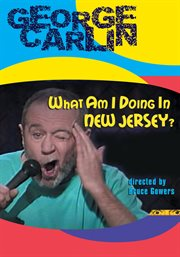 George Carlin live! what am I doing in New Jersey? cover image