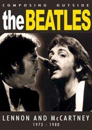 Composing outside the beatles: lennon & mccartney 1973-1980 cover image
