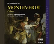 An Introduction to Monteverdi, Orfeo
