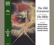 The Old Testament selections from the Bible (the Authorized version) cover image