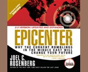 Epicenter why the current rumblings in the Middle East will change your future cover image