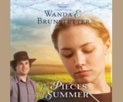 The pieces of summer a Lancaster County Saga cover image