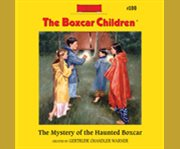 The mystery of the haunted boxcar cover image