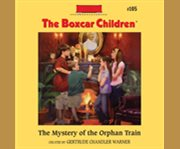 The mystery of the orphan train cover image