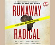 Runaway radical a young man's reckless journey to save the world cover image