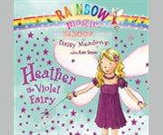 Rainbow magic: heather the violet fairy cover image